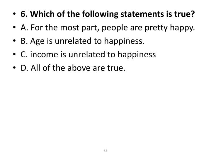 6. Which of the following statements is true?