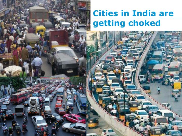 Cities in India are getting choked