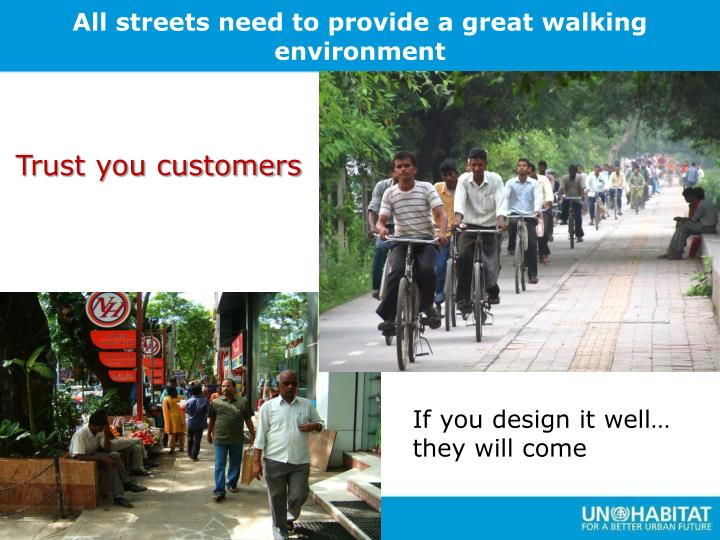All streets need to provide a great walking environment