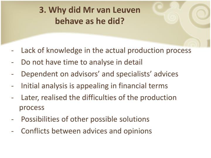 3. Why did Mr van Leuven