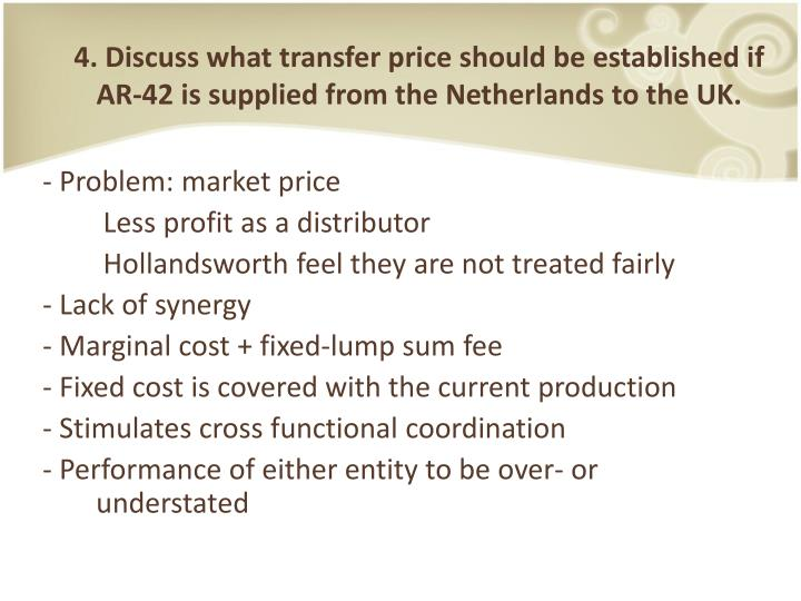 4. Discuss what transfer price should be established if