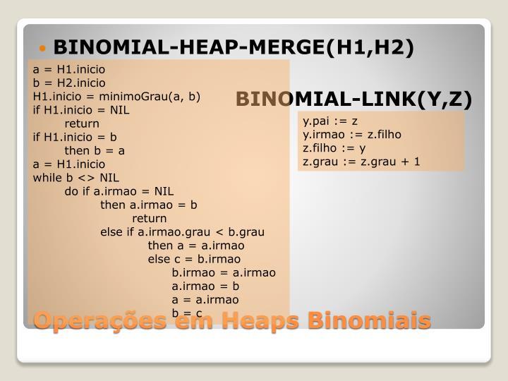 BINOMIAL-HEAP-MERGE(H1,H2)