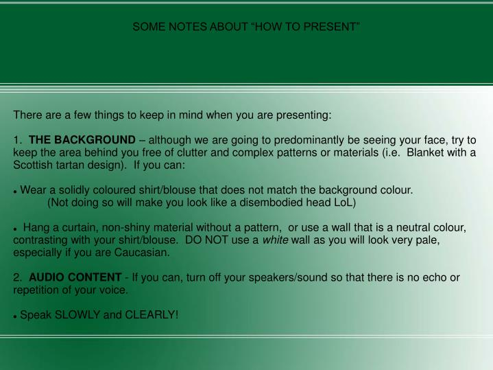 "SOME NOTES ABOUT ""HOW TO PRESENT"""