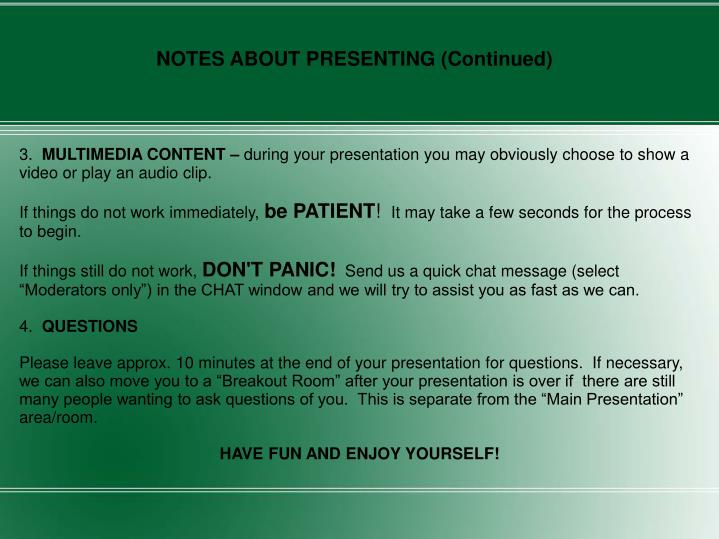 NOTES ABOUT PRESENTING (Continued)