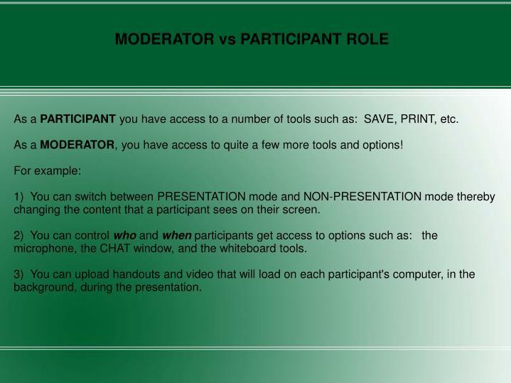 MODERATOR vs PARTICIPANT ROLE