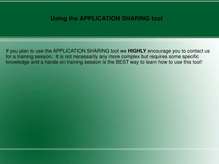 Using the APPLICATION SHARING tool