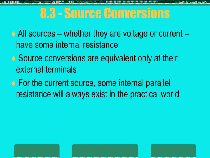 8.3 - Source Conversions