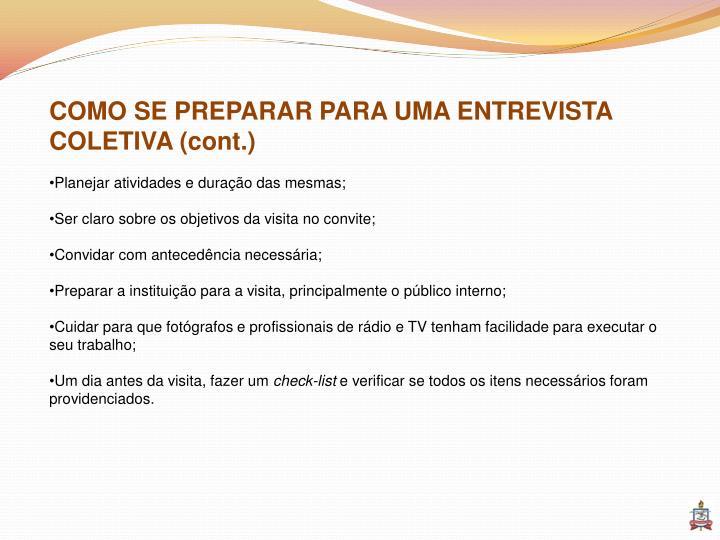 COMO SE PREPARAR PARA UMA ENTREVISTA COLETIVA (cont.)