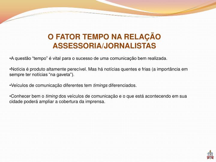 O FATOR TEMPO NA RELAÇÃO ASSESSORIA/JORNALISTAS