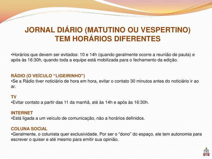 JORNAL DIÁRIO (MATUTINO OU VESPERTINO)