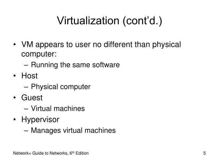 Virtualization (cont'd.)