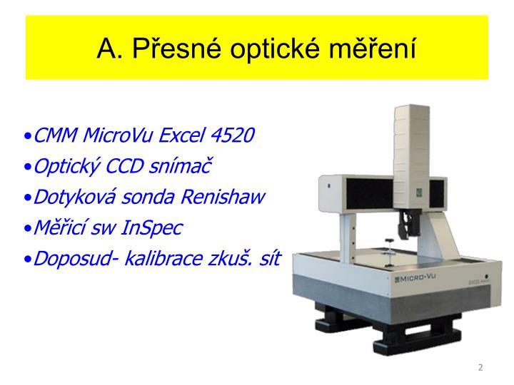 A. Přesné optické měření