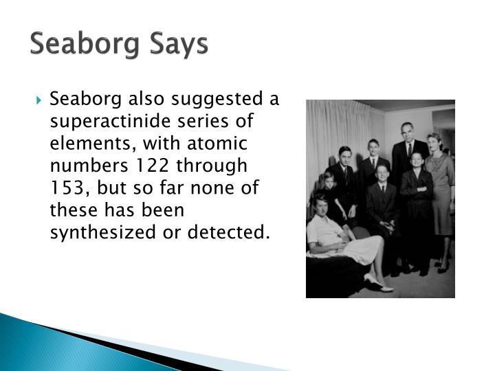 Seaborg Says