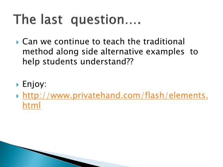 The last  question….