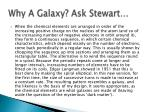 why a galaxy ask stewart