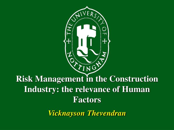 Risk management in the construction industry the relevance of human factors