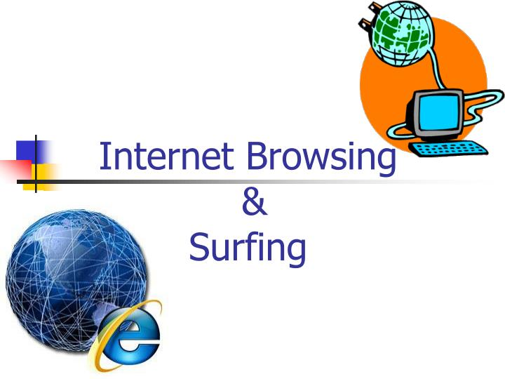 Internet browsing surfing