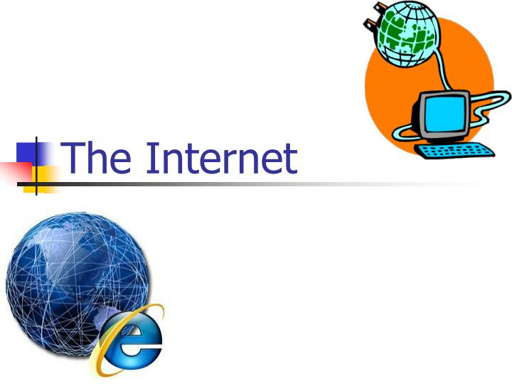 The Internet