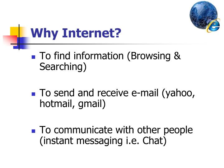 Why Internet?
