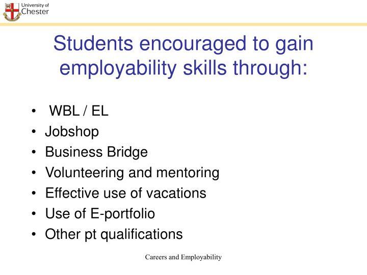 Students encouraged to gain employability skills through: