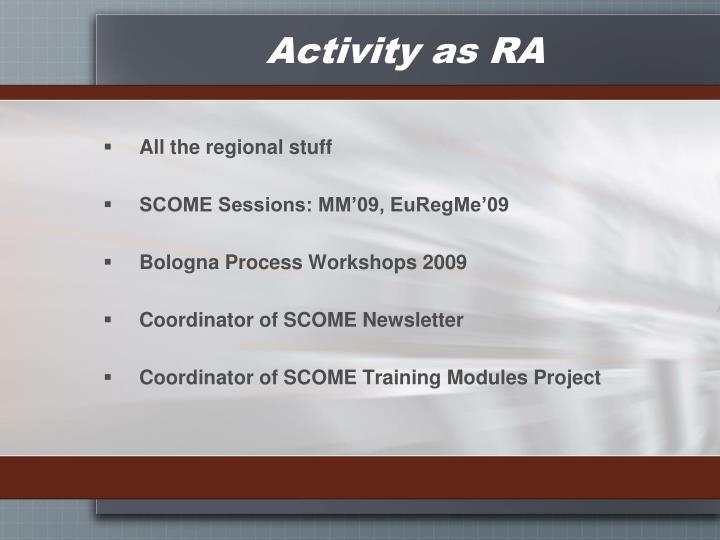 Activity as RA