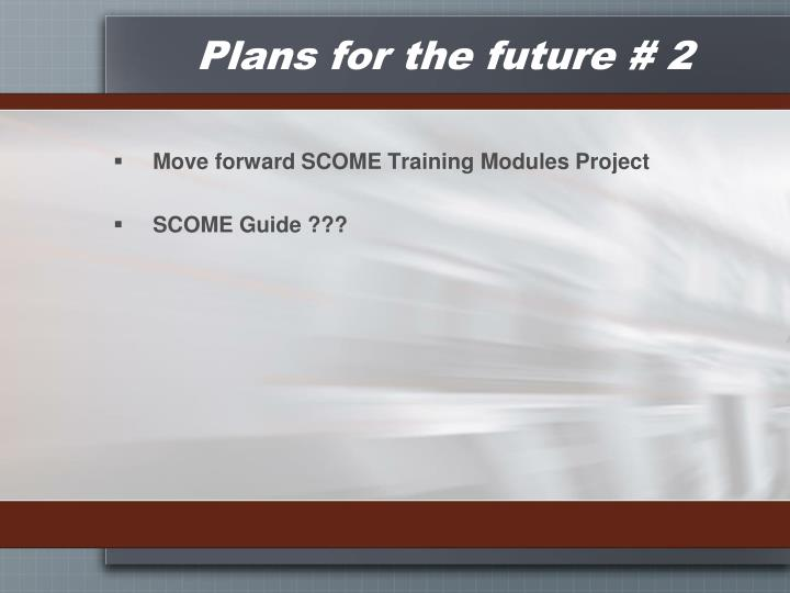 Plans for the future # 2