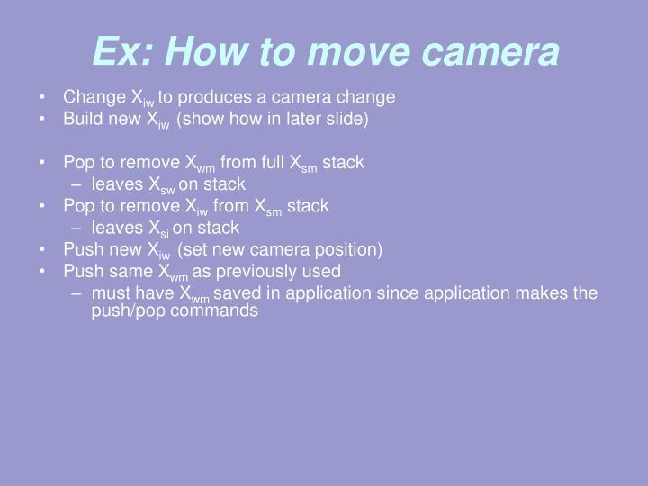 Ex: How to move camera