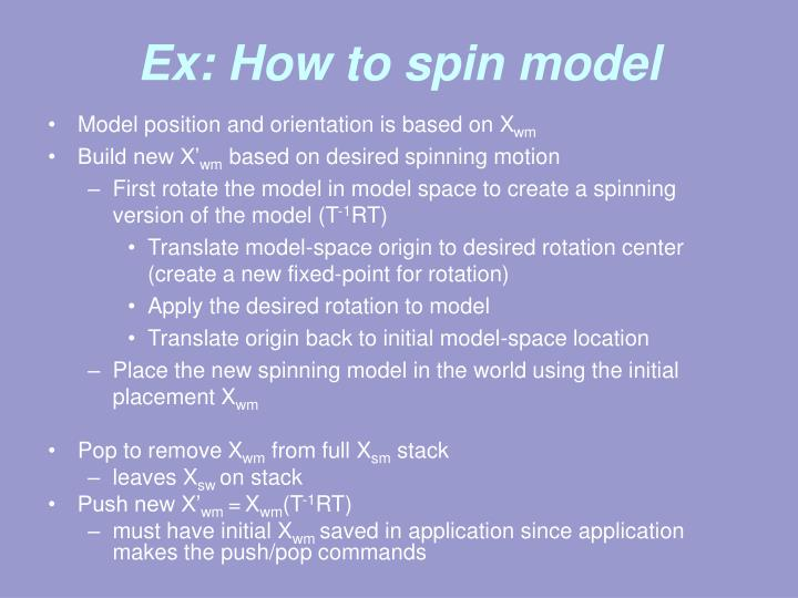 Ex: How to spin model