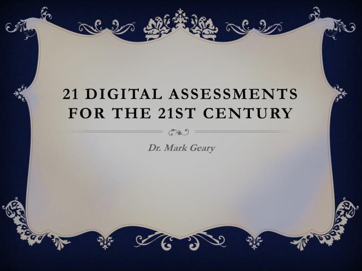 21 digital assessments for the 21st century