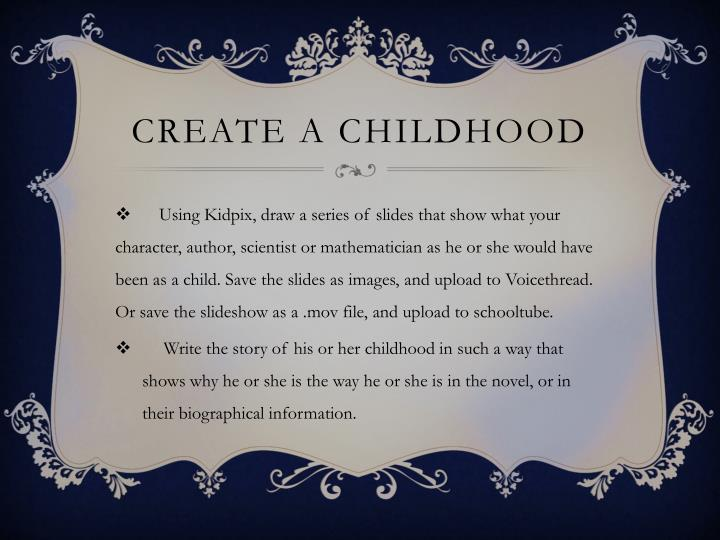 Create a Childhood