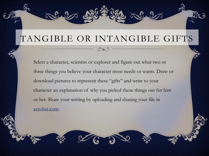 Tangible or Intangible Gifts