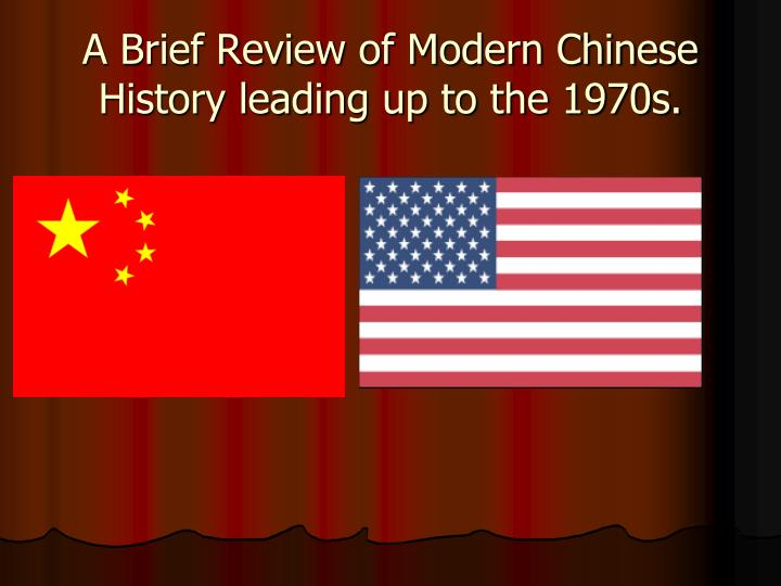 A Brief Review of Modern Chinese History leading up to the 1970s.