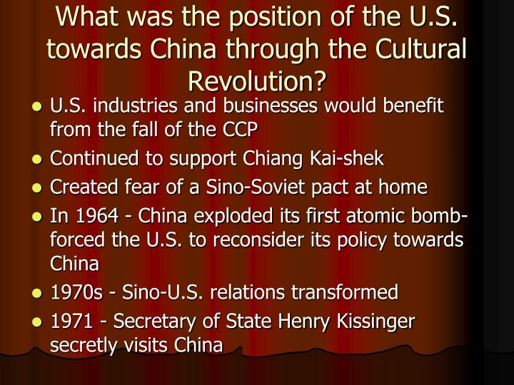 What was the position of the U.S. towards China through the Cultural Revolution?