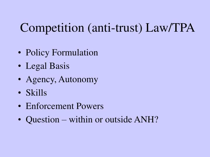 Competition (anti-trust) Law/TPA