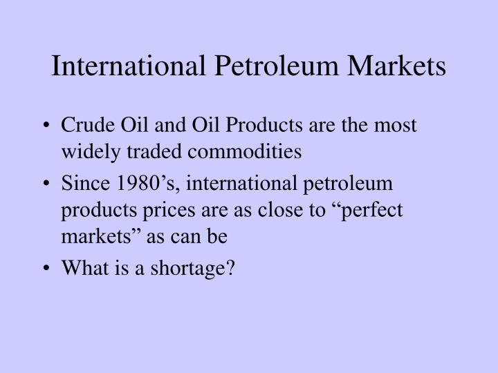 International Petroleum Markets
