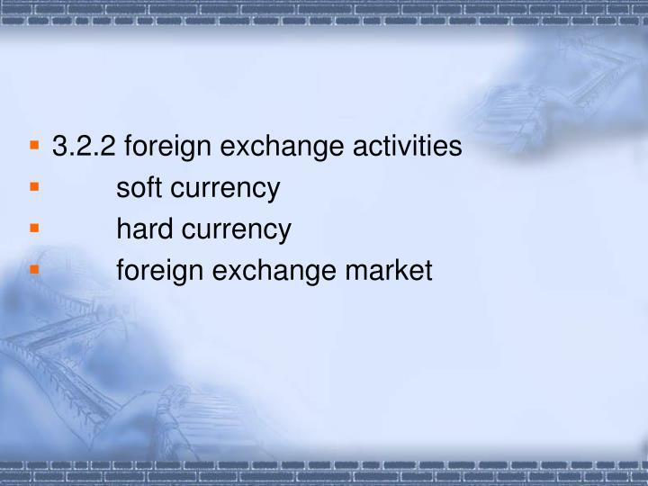 3.2.2 foreign exchange activities