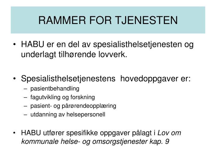 RAMMER FOR TJENESTEN