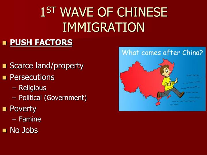 chinese immigration push factors There were push factors for the chinese one chinese push factors was looking to escape the rural of china in the 1800's living and maintaining a lifestyle in the.