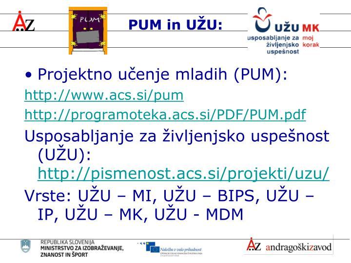 PUM in UŽU: