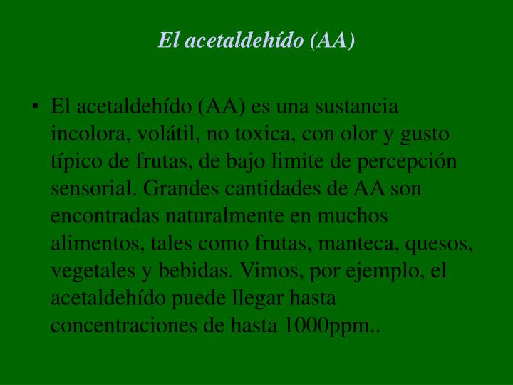 El acetaldehído (AA)