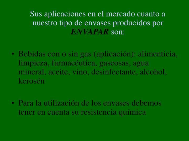 Sus aplicaciones en el mercado cuanto a nuestro tipo de envases producidos por