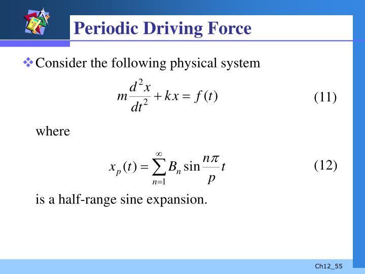 Periodic Driving Force