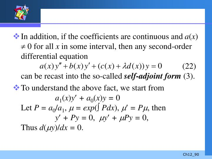 In addition, if the coefficients are continuous and