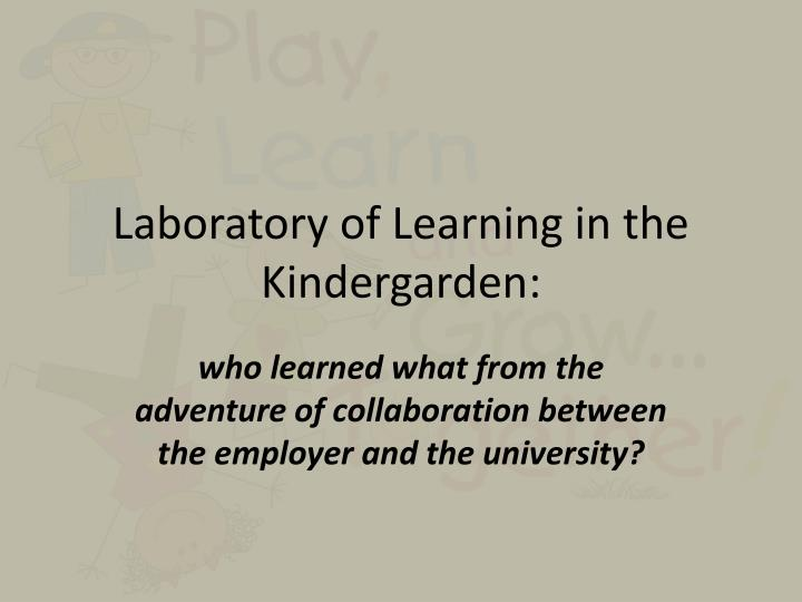 Laboratory of Learning in the