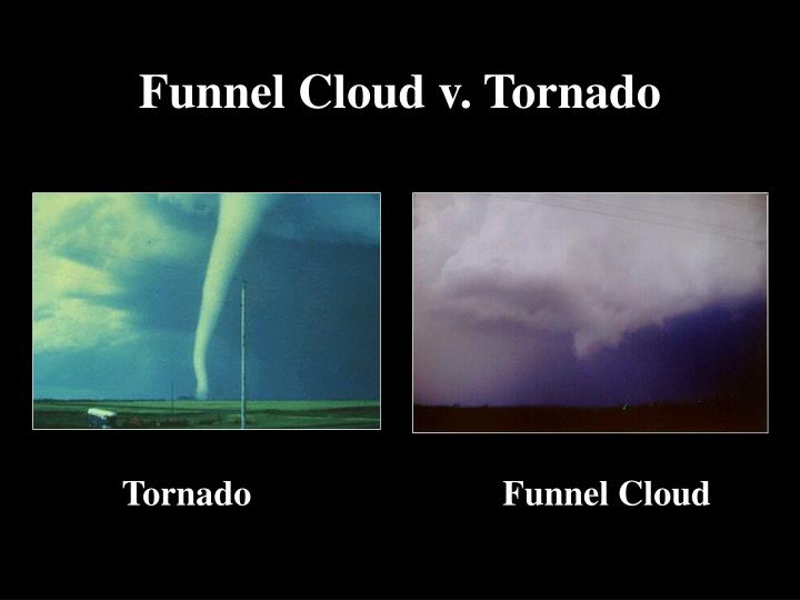 Funnel cloud v tornado