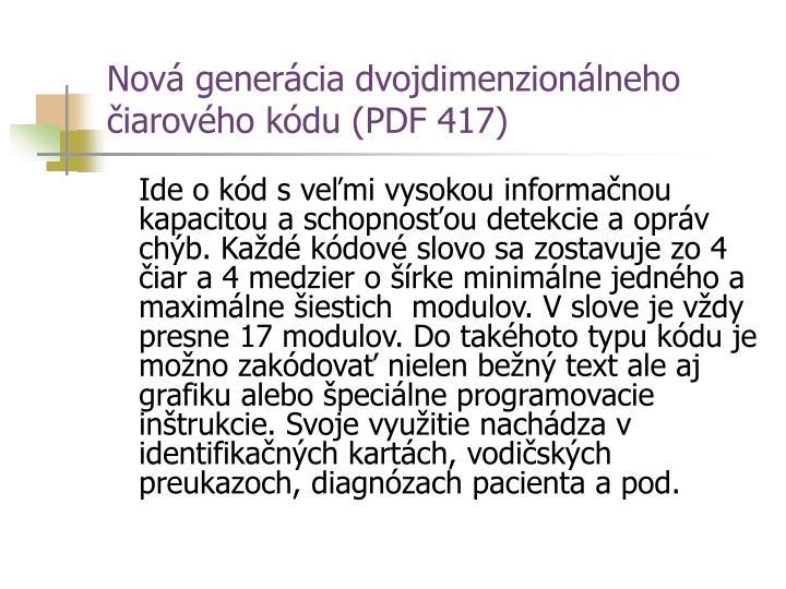 Nová generácia dvojdimenzionálneho čiarového kódu (PDF 417)
