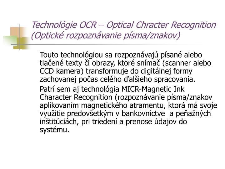 Technológie OCR – Optical Chracter Recognition (Optické rozpoznávanie písma/znakov)