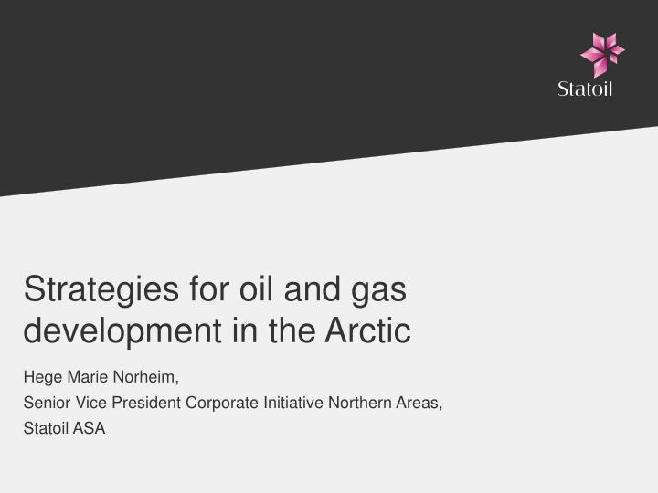 Strategies for oil and gas development in the arctic