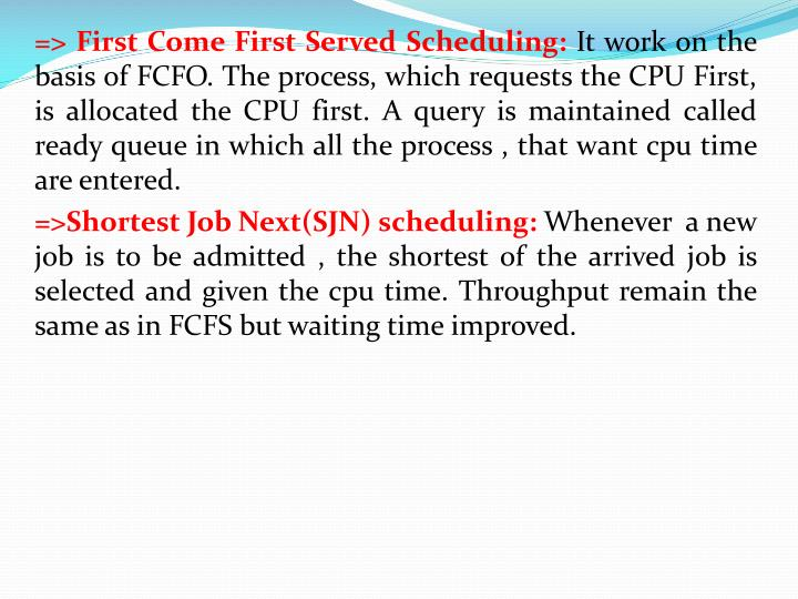 => First Come First Served Scheduling: