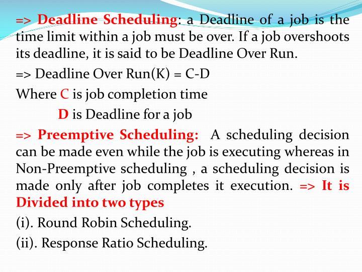 => Deadline Scheduling